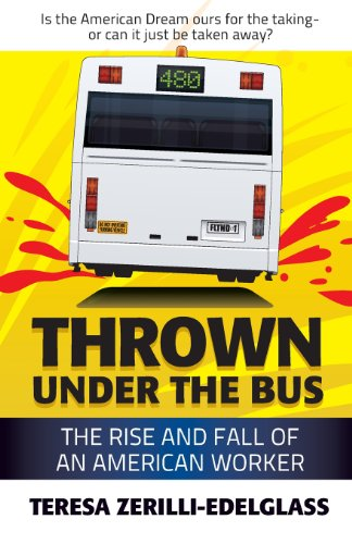 Book: Thrown Under the Bus - The Rise and Fall of an American Worker by Teresa Zerilli-Edelglass