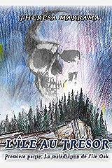 L'île au trésor: Première partie: La malédiction de l'île Oak (La Malédiction d'une île) (French Edition) Paperback