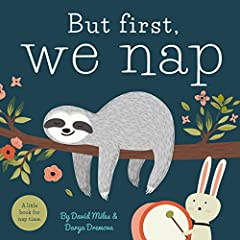 Sloth wants to nap. Rabbit doesn't. Who will win in the end? For every parent who's struggled to get their child to nap,But First, We Napis a hilarious book to replace the naptime wrestle. Funny illustrations depict Rabbit upping his antics...