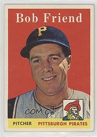 Amazoncom Bob Friend Baseball Card 1958 Topps Base