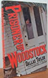 Prisoner of Woodstock, Dallas Taylor, 1560250720