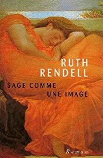 Sage comme une image : [roman], Rendell, Ruth