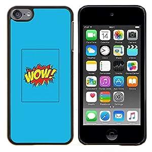 Dragon Case - FOR Apple iPod Touch 6 6th Generation - wow cartoon comic blue poster text - Caja protectora de pl??stico duro de la cubierta Dise?¡Ào Slim Fit