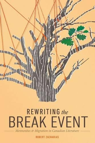 Rewriting the Break Event: Mennonites and Migration in Canadian Literature (Studies in Immigration and Culture) pdf