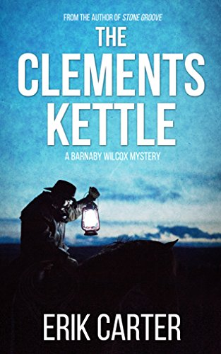 The Clements Kettle (Barnaby Wilcox Wild West Mysteries Book 1)