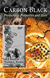 Carbon Black : Production, Properties and Uses, Sanders, Ian J. and Peeten, Thomas L., 1612095356