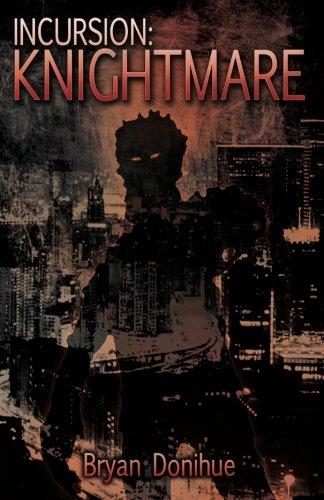 INCURSION: Knightmare (Knight's Bane Trilogy) (Volume 1) PDF