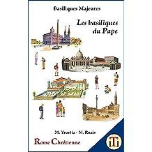 Les basiliques du Pape (Basiliques Majeures) (French Edition)