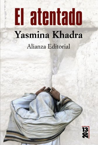El atentado/ The attack (Spanish Edition) - Khadra, Yasmina