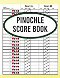 Pinochle Score Book: Book of 120 Score Sheet Pages For Pinochle | Pinochle Score Sheets | Pinochle Score Cards