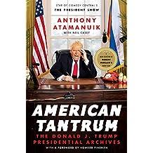 American Tantrum: The Donald J. Trump Presidential Archives