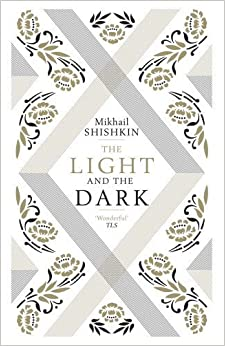 Book The Light and the Dark by Shishkin, Mikhail (2013)