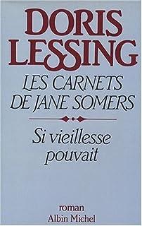 Les carnets de Jane Somers [02] : Si vieillesse pouvait, Lessing, Doris