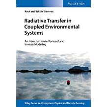 Radiative Transfer in Coupled Environmental Systems: An Introduction to Forward and Inverse Modeling