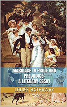 marriage pride and prejudice essay Really detailed essay outline on fay weldons 'letters to alice' and jane austens 'pride and prejudice got a 93/100 for advanced english paragraphs are guided by the themes of moral growth through experience and reflection, importance of literature, marriage, and moral growth through education.