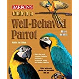 Guide to a Well-Behaved Parrot (Barron's)