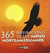 365 Inspiraciones de los indios norteamericanos : sabiduría de la tierra para nutrir el espíritu