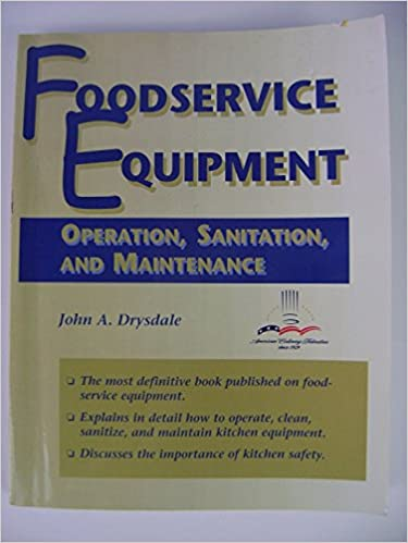 Book Foodservice Equipment: Operation Sanitation and Maintenance