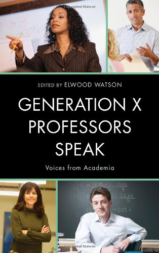 Generation X Professors Speak: Voices from Academia