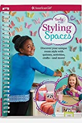 Styling Spaces: Discover your unique room style with quizzes, activities, crafts?and more! (Truly Me) Spiral-bound