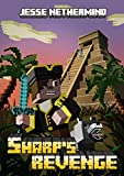Sharp's Revenge: A Children's Survival Unofficial Minecraft Book (Unofficial Minecraft Short Stories...
