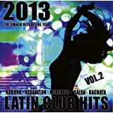 Latin Club Hits 2013 Vol.2