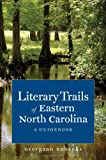 Literary Trails of Eastern North Carolina, Georgann Eubanks, 1469607018