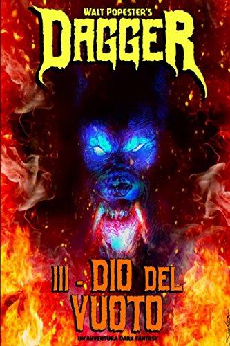 Dagger 3 - Dio del Vuoto: Volume 3 Copertina flessibile – 17 mag 2017 Walt Popester 1546751610 Fiction Fantasy