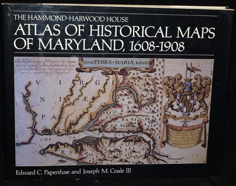 Johns Hopkins Atlas (The Hammond-Harwood House Atlas of Historical Maps of Maryland, 1608-1908)