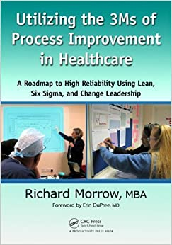 Book Utilizing the 3Ms of Process Improvement in Healthcare by Morrow, Richard. (Productivity Press,2012)