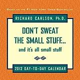 Don't Sweat the Small Stuff 2012 Page-A-day Box/Desk Calendar