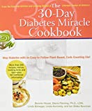 img - for The 30-Day Diabetes Miracle Cookbook: Stop Diabetes with an Easy-to-Follow Plant-Based, Carb-Counting Diet book / textbook / text book