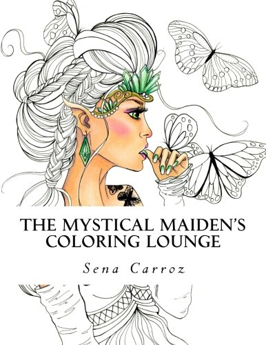 The Mystical Maiden's Coloring Lounge: A coloring fanasty for all ages -