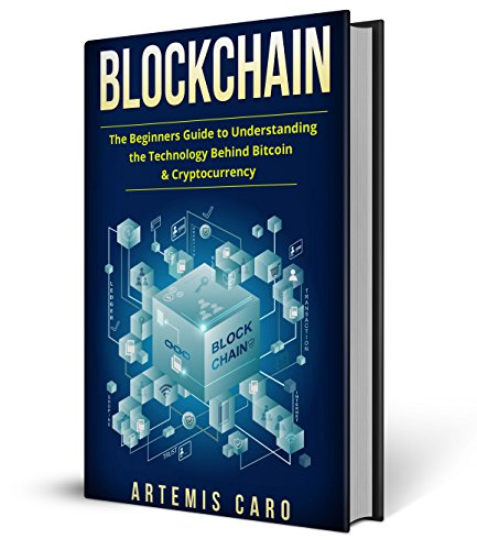 Blockchain: The Beginners Guide to Understanding the Technology Behind Bitcoin & Cryptocurrency (The Future of Money) cover
