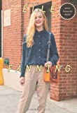 ELLE FANNING FASHION STYLE BOOK (MARBLE BOOKS Love Fashionista)