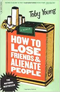 how to lose friends and alienate people a memoir