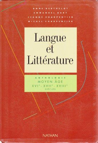 Langue et littérature, tome 2 : Moyen âge, XVIe, XVIIe, XVIIIe siècles