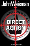 Direct Action, John Weisman, 0060757515