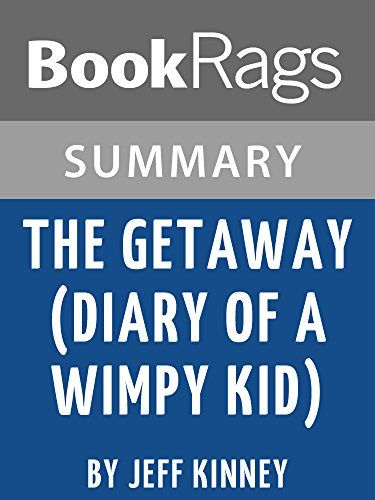 Summary & Study Guide: The Getaway (Diary of a Wimpy Kid) (English Edition)