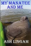 Download My Manatee and Me in PDF ePUB Free Online