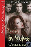 Taken by Wolves [Call of the Wolf 4] (Siren Publishing Menage Everlasting)