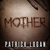 Mother: Family Values Trilogy, Book 1 | Patrick Logan