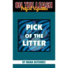 Pick of the Litter (On the Leash: Petgirl Vignettes)