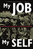 img - for My Job, My Self: Work and the Creation of the Modern Individual by Al Gini (2001-05-18) book / textbook / text book