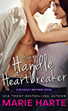 How to Handle a Heartbreaker: A hilarious and scorching contemporary romance (The McCauley Brothers Book 2)