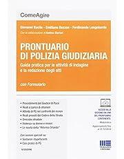 Prontuario di polizia giudiziaria. Guida pratica per le attività di indagine e la redazione degli atti. Con aggiornamento online