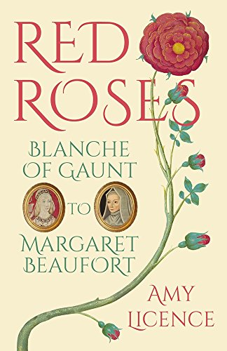 Red Roses: Blanche of Gaunt to Margaret - Red Collections Rose