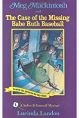 Meg Mackintosh and the Case of the Missing Babe Ruth Baseball - title #1: A Solve-It-Yourself Mystery (1) (Meg Mackintosh Mystery series) Paperback