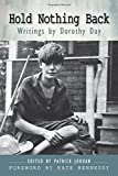 img - for Hold Nothing Back: Writings by Dorothy Day book / textbook / text book