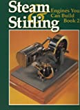 Steam and Stirling Engines You Can Build: Book 2